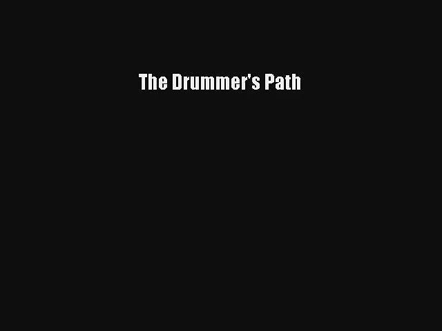[PDF Download] The Drummer's Path [Read] Full Ebook