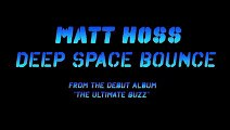 Matt Hoss - Deep Space Bounce (Techno - Electro - House)