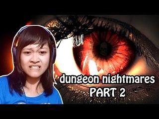 AKU CEWEK STRONG! - Dungeon Nightmares (part 2)
