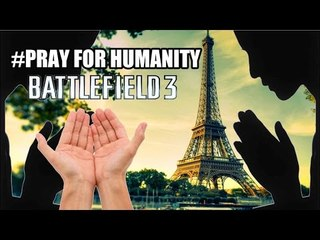 NOVEMBER 13th - Battlefield 3 (PRAY FOR HUMANITY)