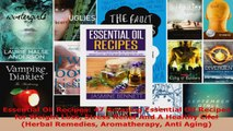 Read  Essential Oil Recipes 47 Amazing Essential Oil Recipes for Weight Loss Stress Relief And Ebook Free