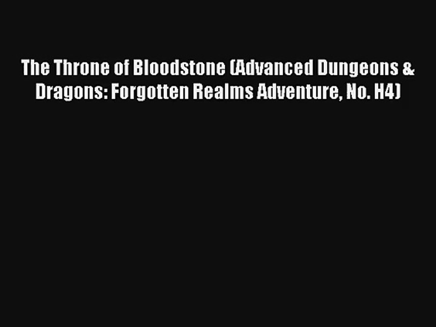 The Throne of Bloodstone (Advanced Dungeons & Dragons: Forgotten Realms Adventure No. H4) [PDF]