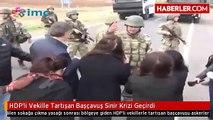 HDP'li Vekille Tartışan Başçavuş Sinir Krizi Geçirdi