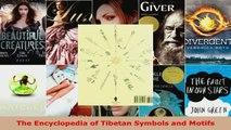 Read  The Encyclopedia of Tibetan Symbols and Motifs Ebook Free