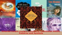 Read  Oriental Carpet Design A Guide to Traditional Motifs Patterns and Symbols Ebook Free