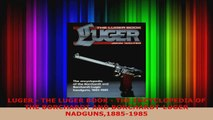 Download  LUGER  THE LUGER BOOK  THE ENCYCLOPEDIA OF THE BORCHARDT AND BORCHARDTLUGER EBooks Online