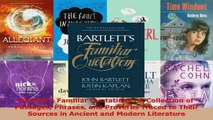Read  Bartletts Familiar Quotations  A Collection of Passages Phrases and Proverbs Traced to EBooks Online