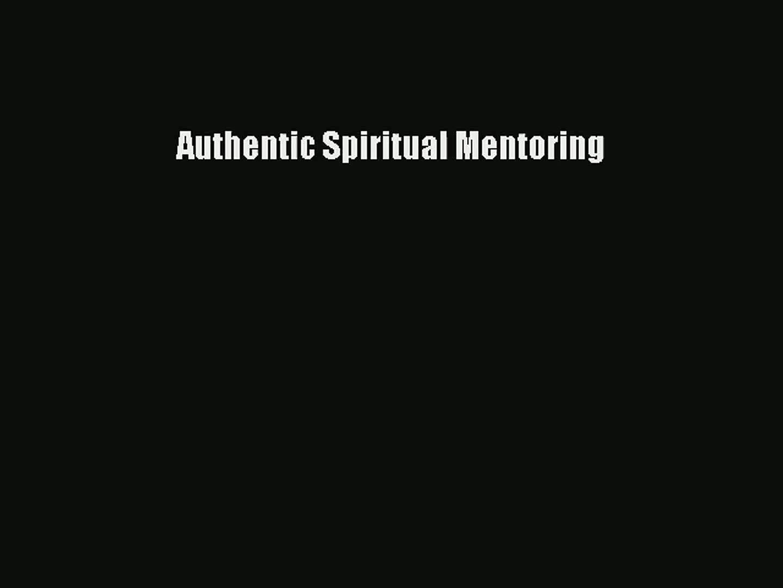 Authentic Spiritual Mentoring [Read] Full Ebook