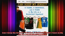 Can I Keep My Jersey 11 Teams 5 Countries and 4 Years in My Life as a Basketball