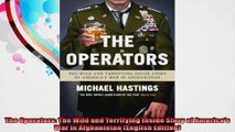 The Operators The Wild and Terrifying Inside Story of Americas War in Afghanistan