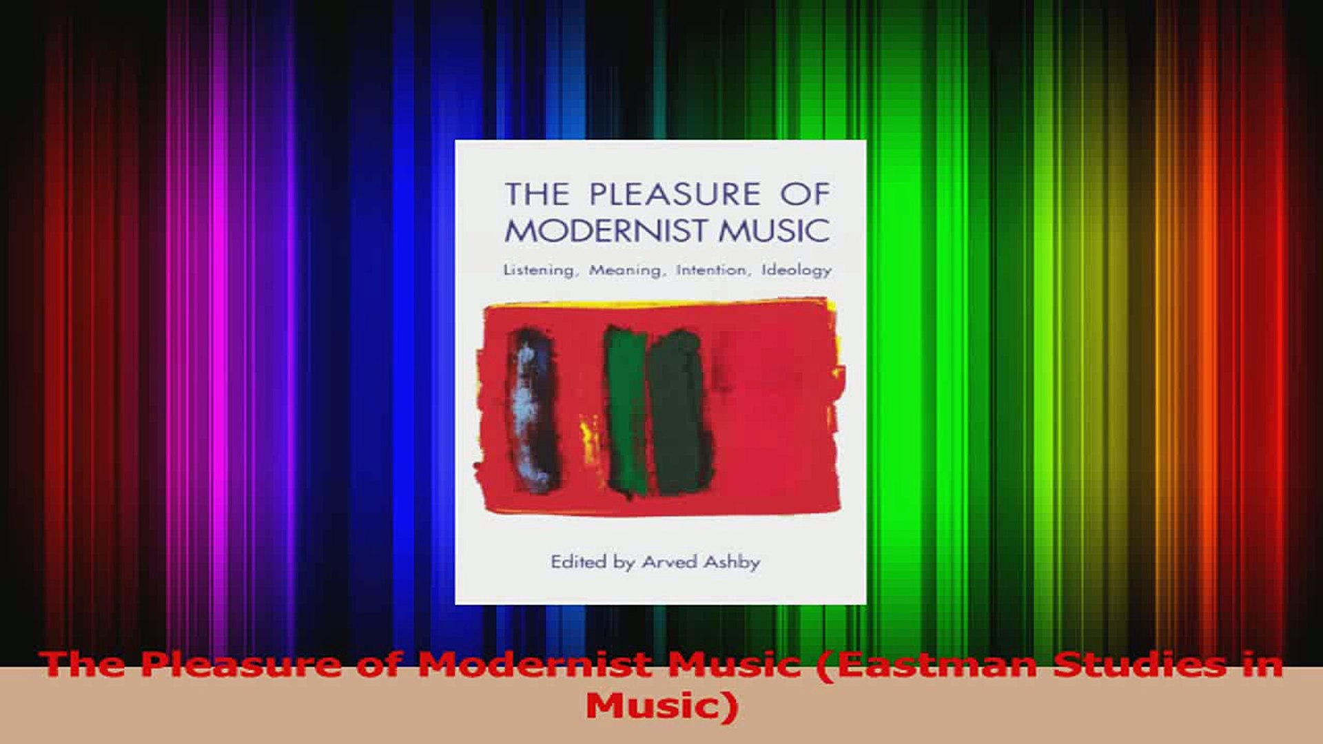 PDF Download  The Pleasure of Modernist Music Eastman Studies in Music Download Full Ebook