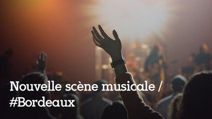 La nouvelle scène musicale de Bordeaux