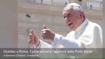 Giubileo a Roma, il programma e l'apertura della Porta Santa