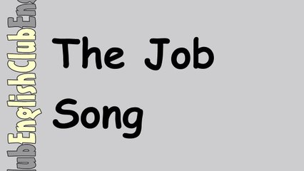 The Job Song