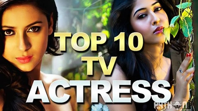 Top 10 Indian TV Actresses Most Beautiful Actresses of Indian Television