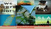 PDF Download  Glass Houses A History of Greenhouses Orangeries and Conservatories Download Online