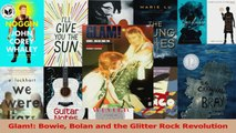 PDF Download  Glam Bowie Bolan and the Glitter Rock Revolution PDF Online