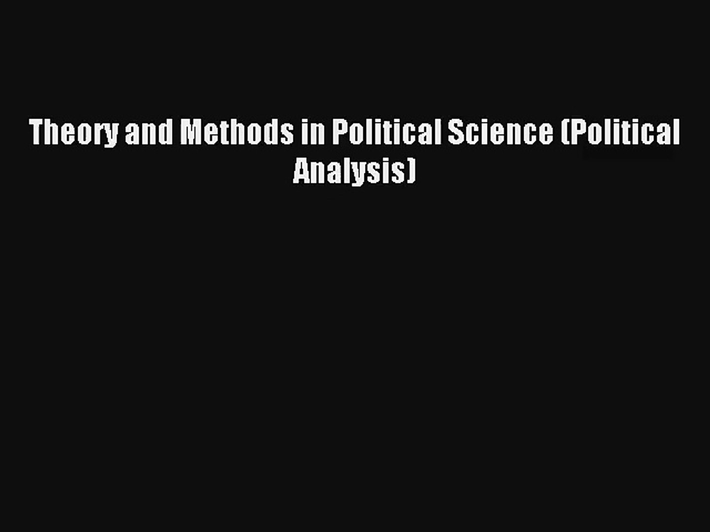 Theory and Methods in Political Science (Political Analysis) [Download] Online