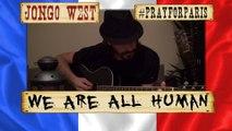 Jongo West - We Are All Human [Acoustic Guitar Version / guitare acoustique] (composition Pop/Rock - post #PrayForParis)