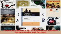 PDF Download  Coding for Pediatrics 2014 A Manual for Pediatric Documentation and Payment Read Full Ebook