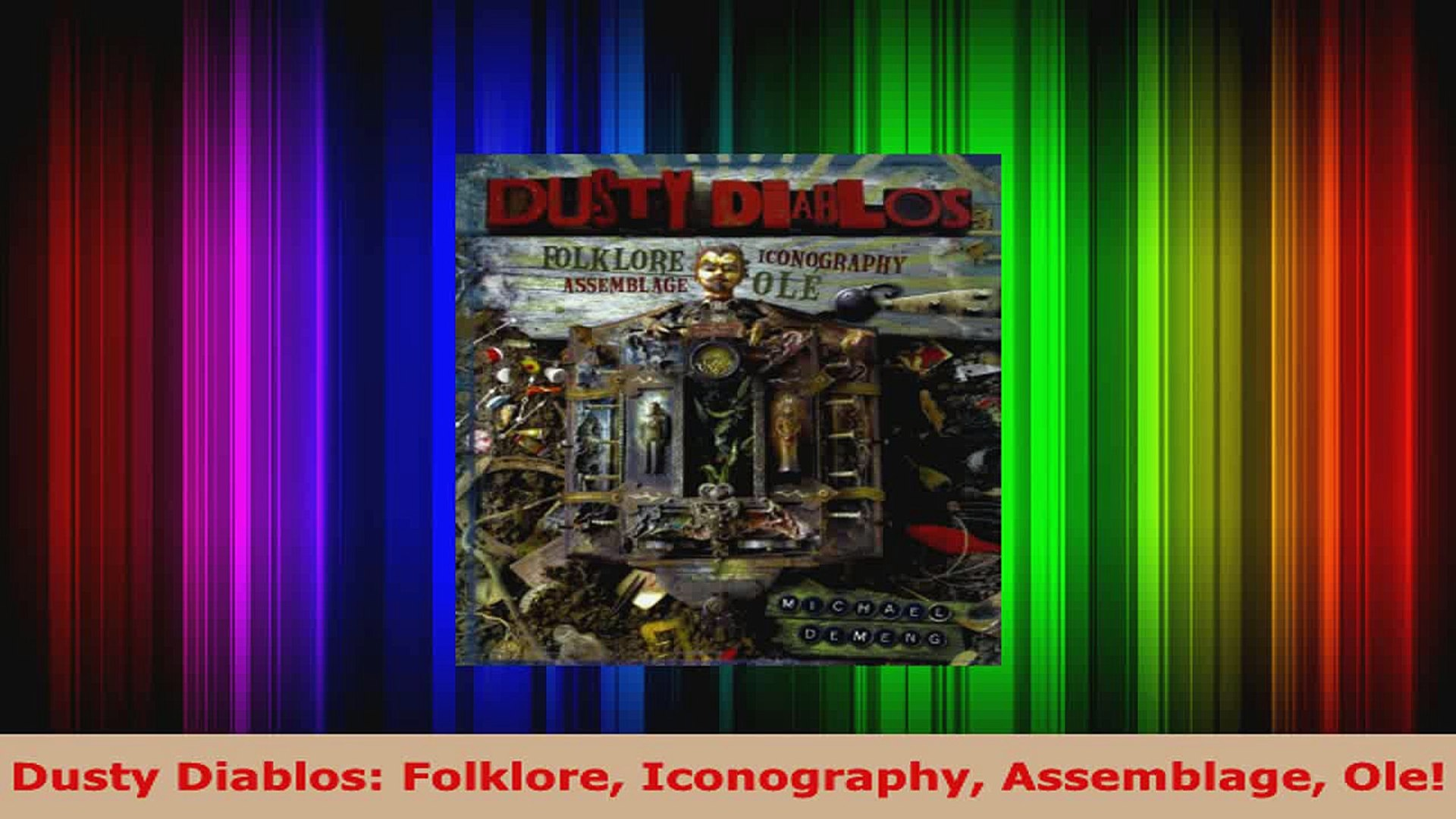 Ole! Dusty Diablos: Folklore Iconography Assemblage
