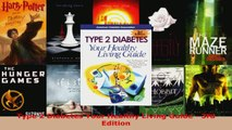 Read  Type 2 Diabetes Your Healthy Living Guide  3rd Edition EBooks Online