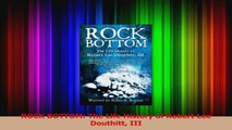 PDF Download  ROCK BOTTOM The Life History of Robert Lee Douthitt III Read Online