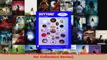 Read  The Collectors Encyclopedia of Buttons Schiffer Book for Collectors Series EBooks Online