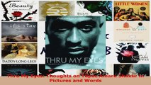 Download  Thru My Eyes Thoughts on Tupac Amaru Shakur in Pictures and Words PDF Free
