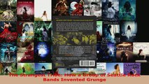Download  The Strangest Tribe How a Group of Seattle Rock Bands Invented Grunge Ebook Free