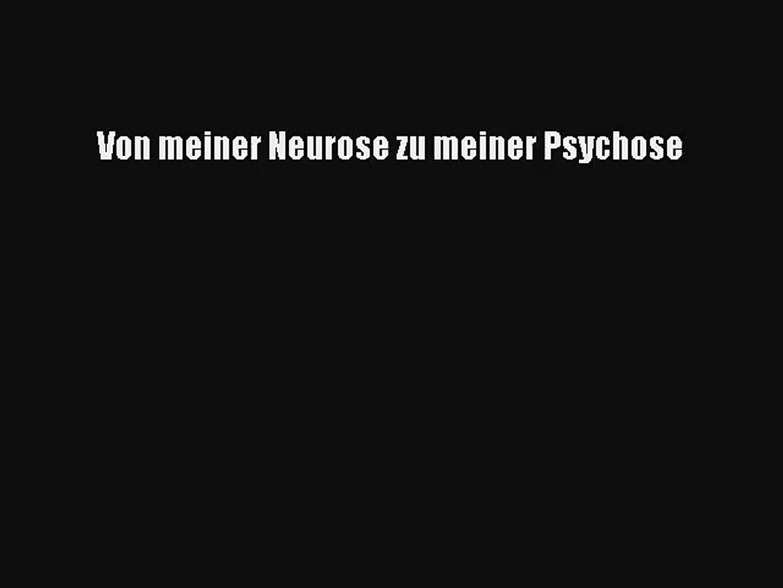 Was ist neurose und psychose
