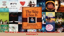Read  The Way I See It A Personal Look at Autism and Aspergers Ebook Free