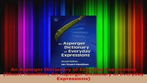 Read  An Asperger Dictionary of Everyday Expressions StuartHamilton An Asperger Dictionary of EBooks Online