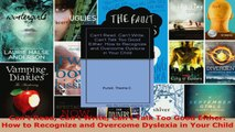 Read  Cant Read Cant Write Cant Talk Too Good Either How to Recognize and Overcome Dyslexia EBooks Online