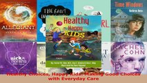 Read  Healthy Choices Happy Kids Making Good Choices with Everyday Care Ebook Free