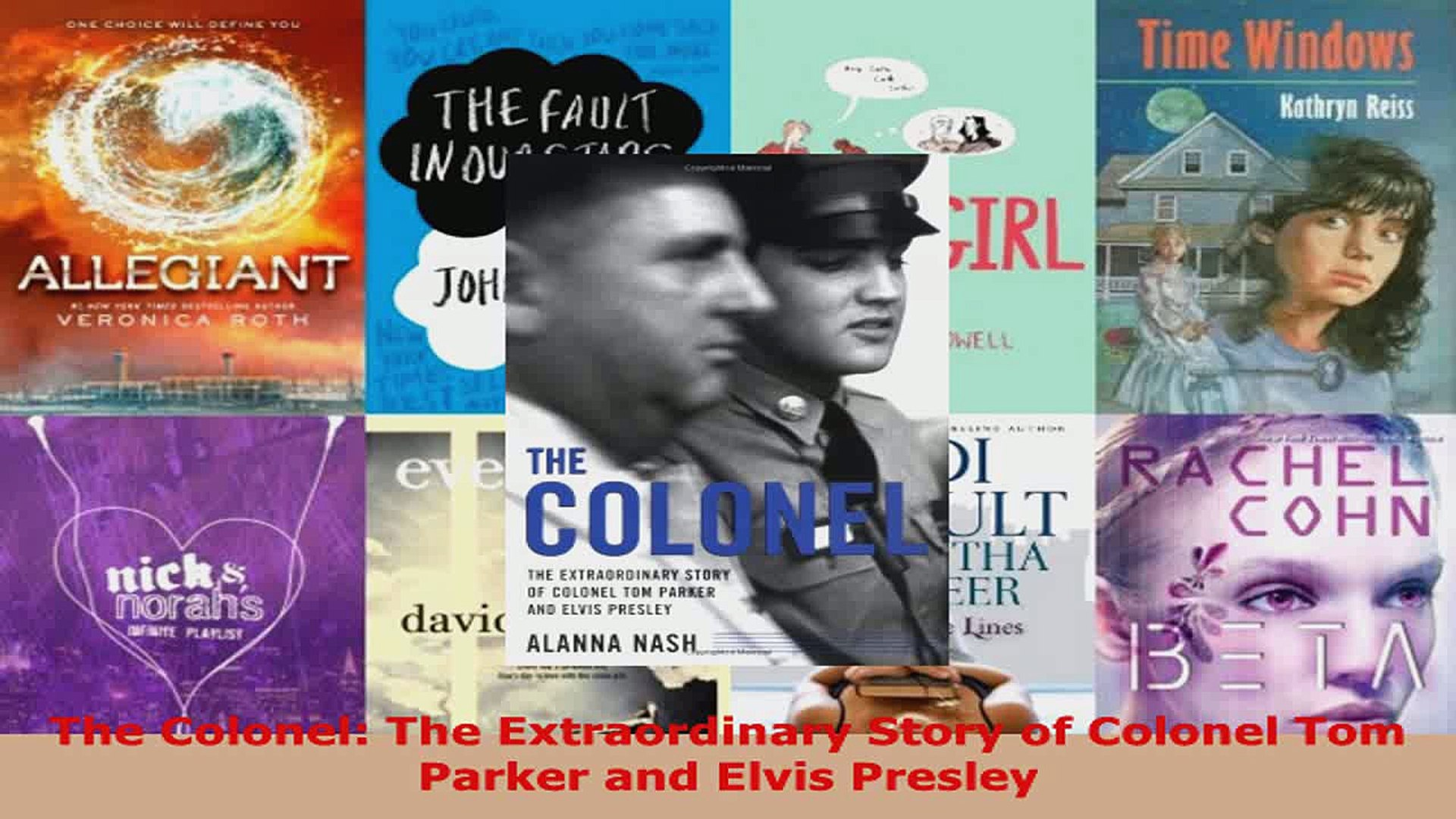 Read  The Colonel The Extraordinary Story of Colonel Tom Parker and Elvis Presley PDF Free