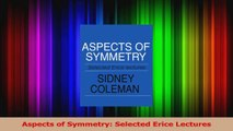 Read  Aspects of Symmetry Selected Erice Lectures Ebook Online