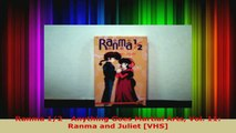 Read  Ranma 12  Anything Goes Martial Arts Vol 11 Ranma and Juliet VHS EBooks Online