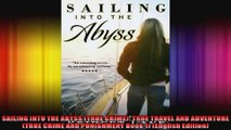 SAILING INTO THE ABYSS TRUE CRIME TRUE TRAVEL AND ADVENTURE TRUE CRIME AND PUNISHMENT