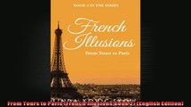 From Tours to Paris French Illusions Book 2 English Edition