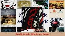 Read  David Lynch Works on Paper PDF Free