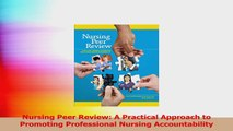 Nursing Peer Review A Practical Approach to Promoting Professional Nursing Accountability PDF