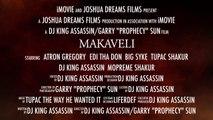 "Joshua Dreams Films Presents ""Makaveli"" starring Atron Gregory, EDI Don, Big Syke, Tupac Shakur, DJ King Assassin & Mopreme Shakur Theatrical Trailer"
