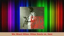 Read  We Want Miles Miles Davis vs Jazz Ebook Free