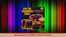 Download  Give the Drummers Some Reissued as The Great Drummers of RB Funk  Soul Ebook Free