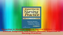 Expertise in Nursing Practice Second Edition Caring Clinical Judgment and Ethics Benner Download
