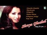 Shreya Ghoshal ,  Singer Special Shreya Ghoshal ,  Juke Box