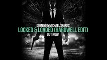 Domeno & Michael Sparks Locked & Loaded (Hardwell Edit)