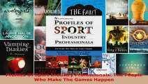 Download  Profiles Of Sport Industry Professionals The People Who Make The Games Happen Ebook Free