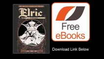 [Download eBook] The Michael Moorcock Library Vol.1 Elric of Melnibone by Roy Thomas
